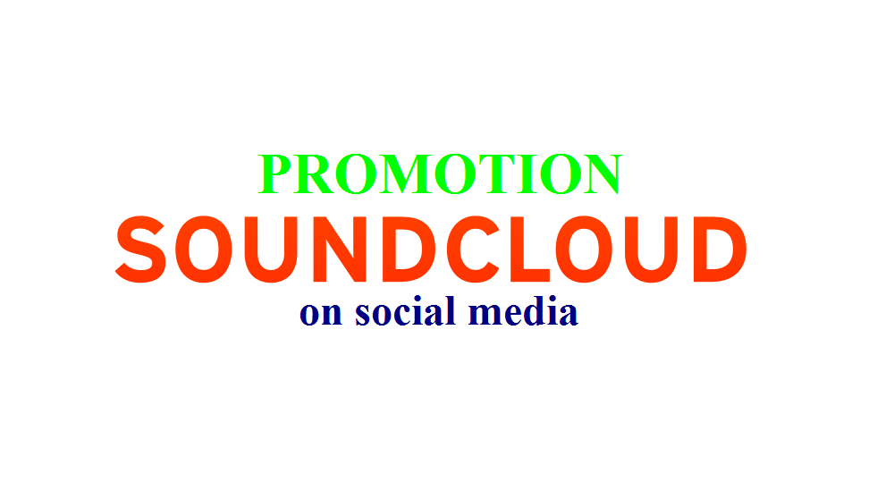 do FULL SoundCloud Promotion on social media for your track