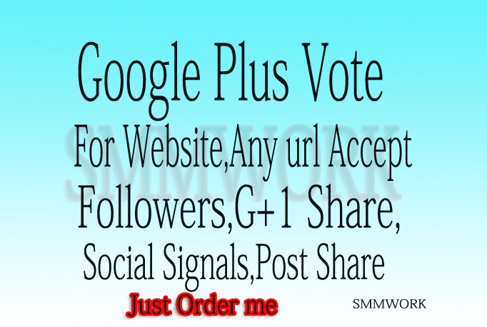 Add 150+ GOOGLE Plus Vote For Websites Or Google Plus Follow To Your Circle only