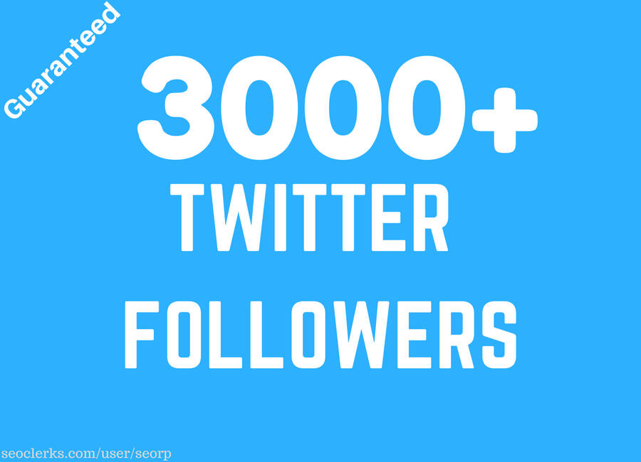 Add 3000+ Quality TW followers very fast