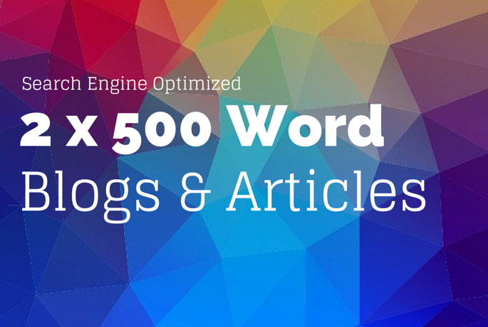2 x 500 Word SEO Optimized Blogs & Articles Written by Native English Speaker
