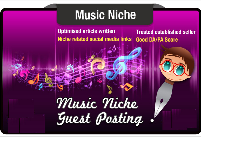 write and Guest Post a MUSIC Niche Seo Optimised Article on a Music