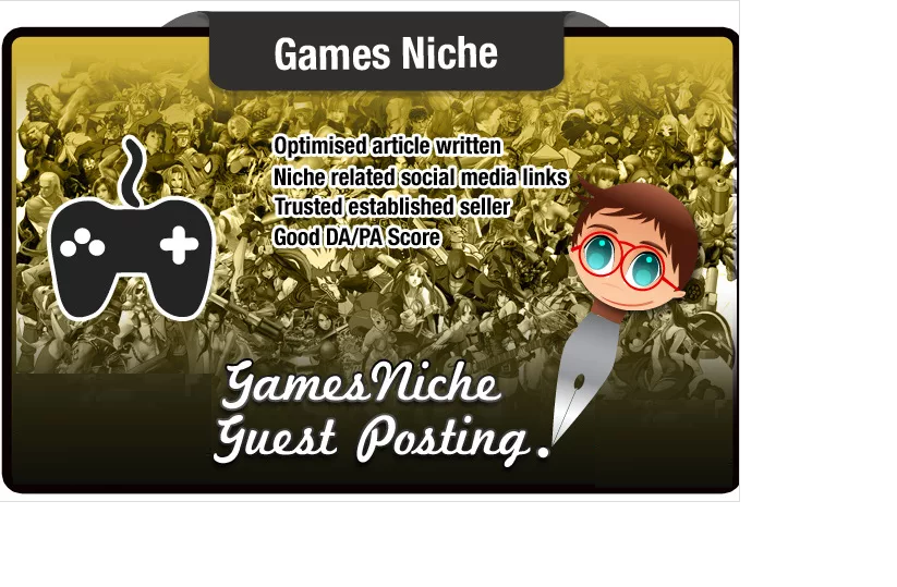 write and Guest Post on a High Quality Games Niche Site to Power up your SEO