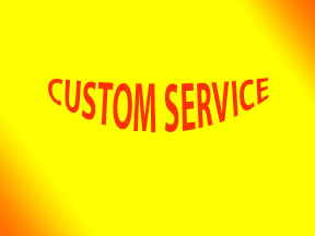 Custom Service For My Valuable Buyer
