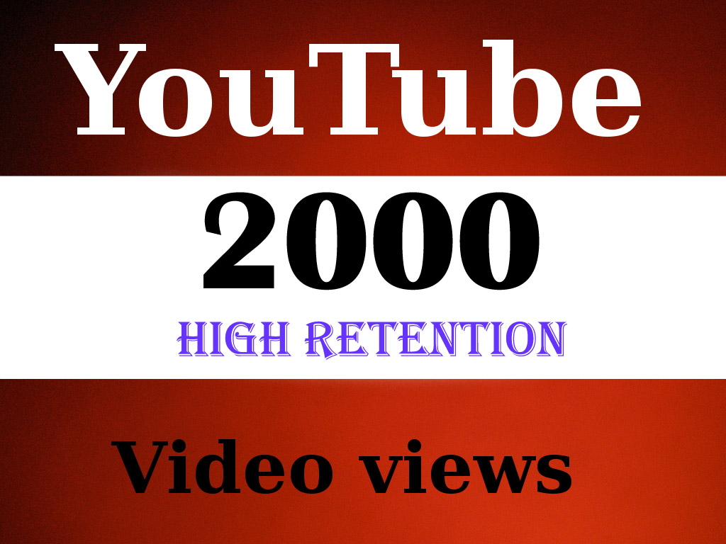 Give you 2000+ Real Human FAST YOUTUBE RETENTION Views In less then 24-48 Hour