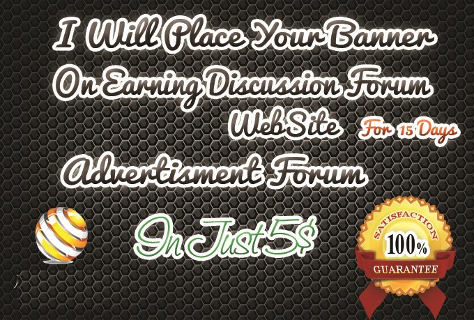 I will place Your Banner On My Earning Discussion Forum
