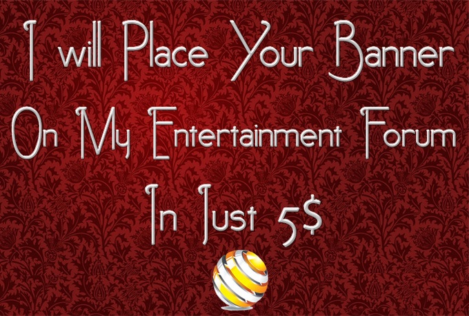 I will place Your Banner On My Entertainment Website For