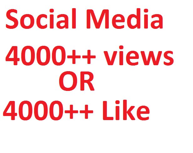 I will give you 5k (5000) Social Media Like OR 4k (4000) Views only