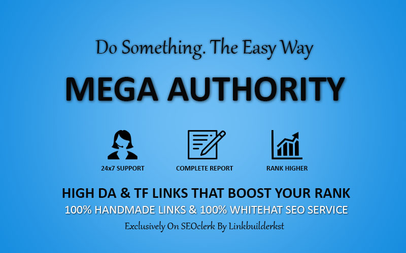 MEGA AUTHORITY BACKLINKS - Handmade Contextual Link Building Service To Skyrocket Your Google Rankings