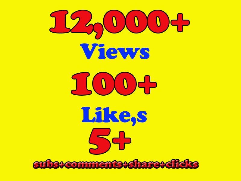 10,000-15000 Fast Real YOUTUBEVIEWS and 100+ :Likes,subs,clicks,comments)your Video