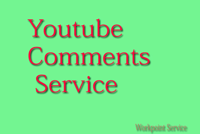 provide you 30+ Custom & Permanent Youtube Comments within 6Hours only