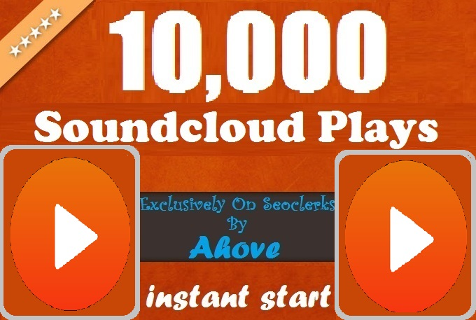 Get Instant 10,000 Plays In Your SoundCloud Tracks