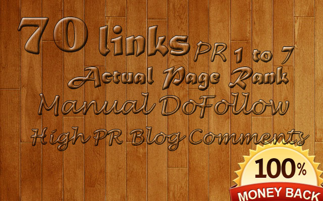 I will 70 Manual DoFollow Blog Comment Actual Page Rank 1 Up To 7