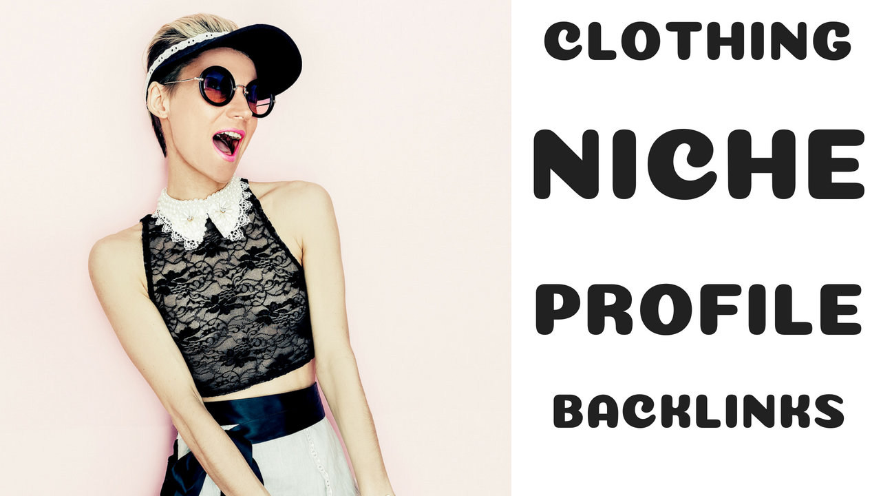 Clothing Niche Profile Backlinks on Some of the Top Clothing Websites
