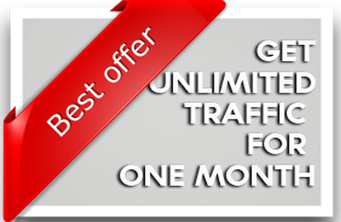 UNLIMITED TRAFFIC For one month