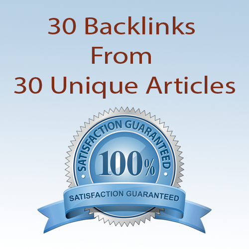 Quality 30 Backlinks From 30 Unique Articles