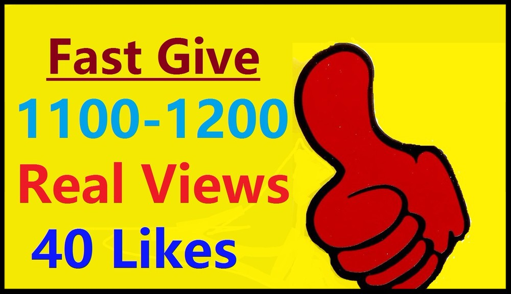 GET 1100-1200  REAL VIEWS and 40 LIKES on you You.Tube video fast shipping 12-20 hour
