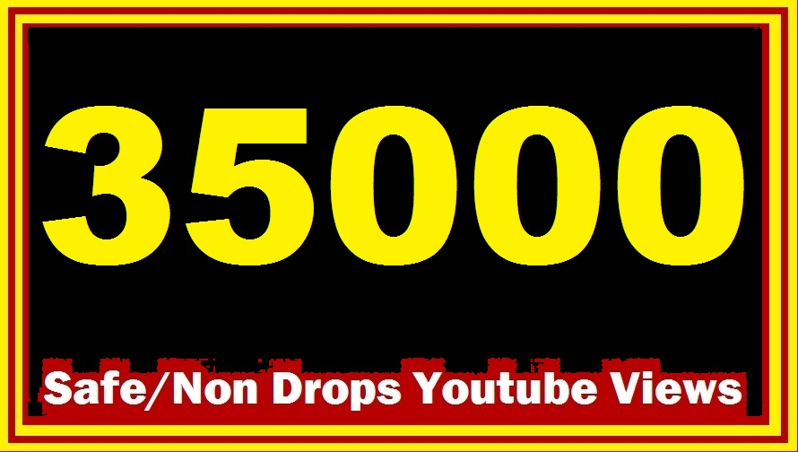 Get 35,000 safe and HIGH quality youtube views, ORDER NOW