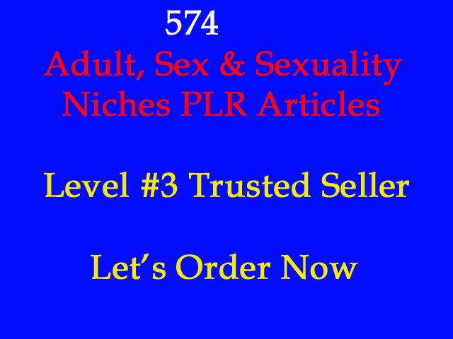 574 Adult, Sex & Sexuality Niches PLR Articles