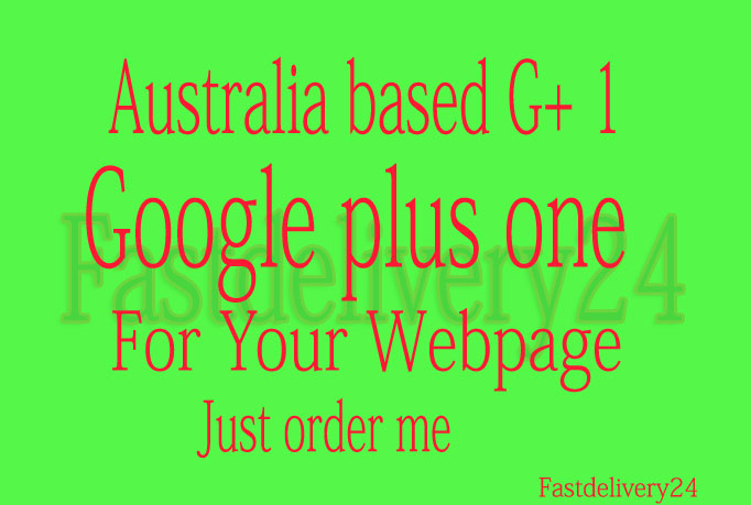 Deliver 50+ Australia based G+ 1google plus one for your webpage within 6 hours only
