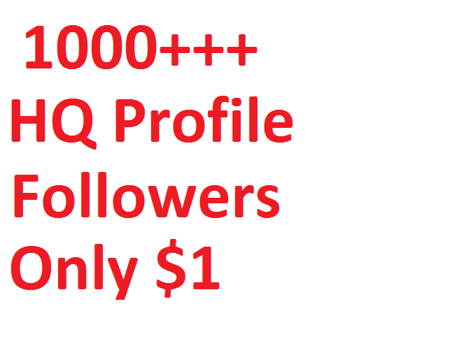 I will give you 1000++ HQ Followers