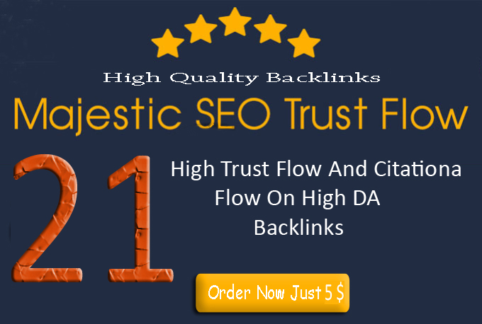 I will do 21 high trust flow and citation flow backlinks on high DA