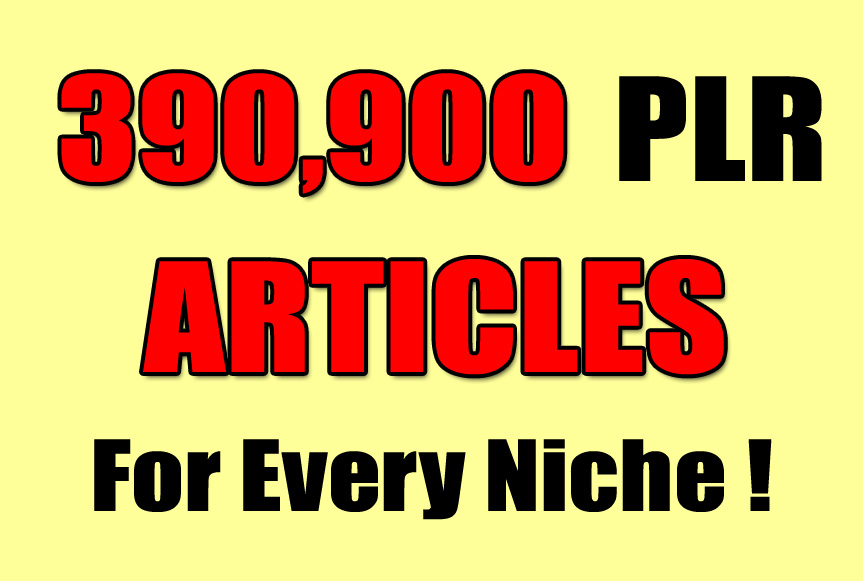give 390,900 PLR Articles for every Niche