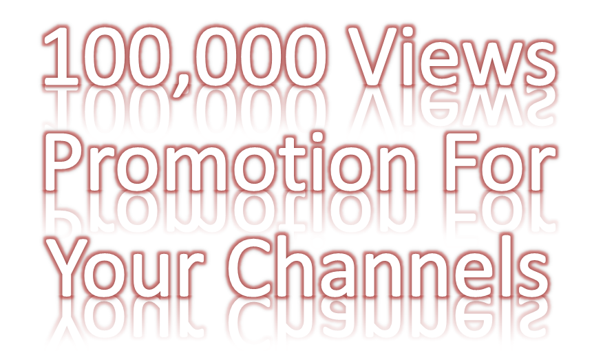Get 100,000 views Promotion your Channels Wtih Real Vieews