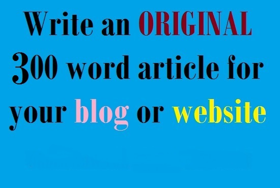 I will write a UNIQUE 300 word article just for you