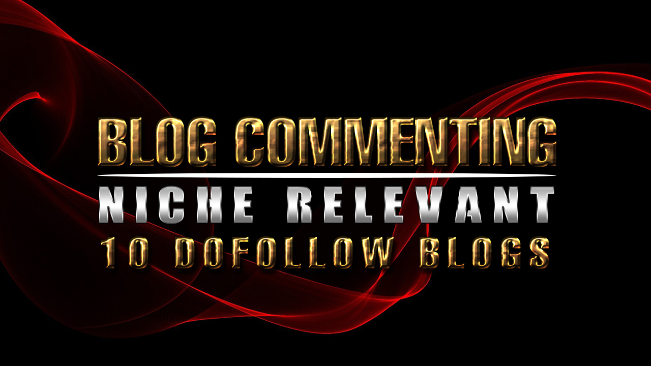 i will comment 10 niche relevant blogs on dofollow pa...