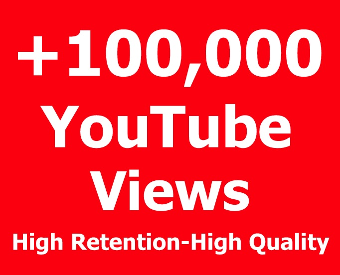 Super Fast 100,000 High Quality YouTube View on your video