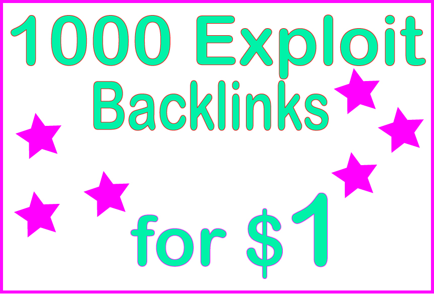 Give you 1000 HQ PR Exploit backlinks?