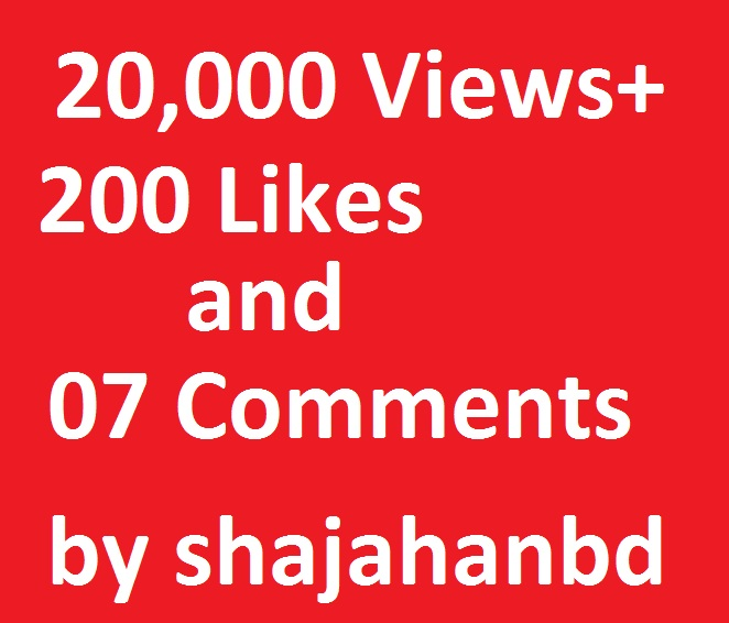 20,000 Youtube Views + 200 Youtube Likes + 07 Positive Comments