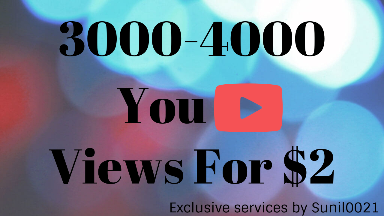 Instant 3000-4000 YouTube Views High Quality