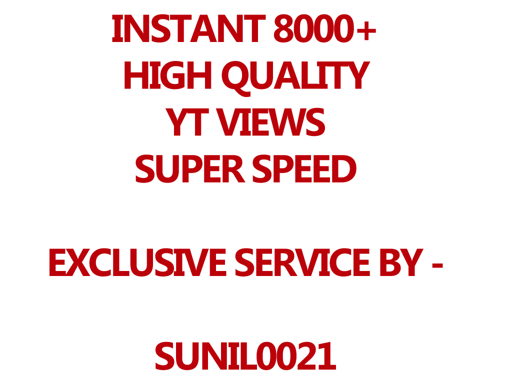 INSTANT 8000+ HQ Youtube Views, Super Fast And Quality Work