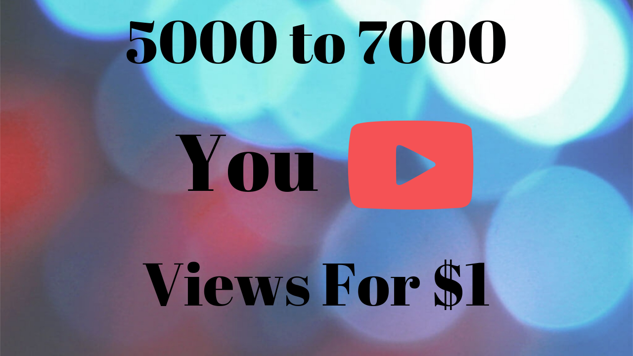 Instant 5000-7000 YouTube HQ, HR And Desktop Views