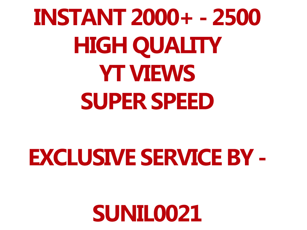 Instant 2000-2500 YouTube HQ, HR And Desktop Views