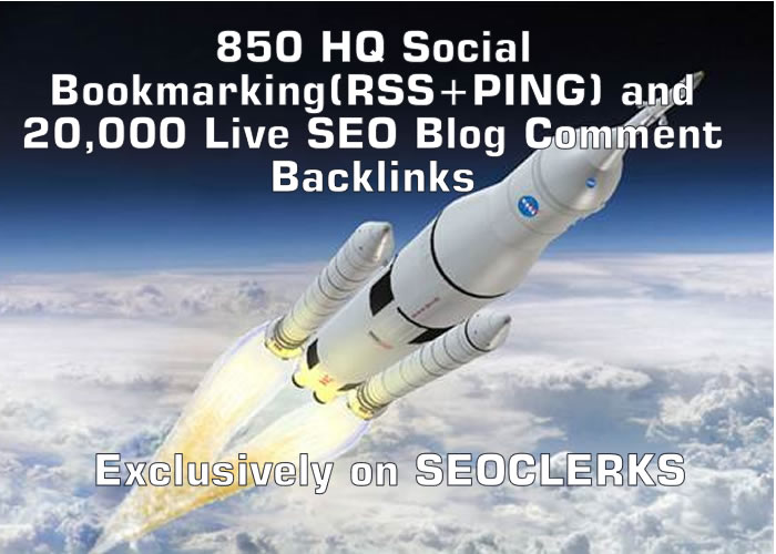 850 HQ Social Bookmarking(RSS+PING) and 20,000 Live SEO Blog Comment Backlinks
