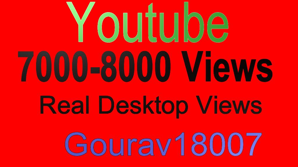 7000-8000 Real Desktop youtube views