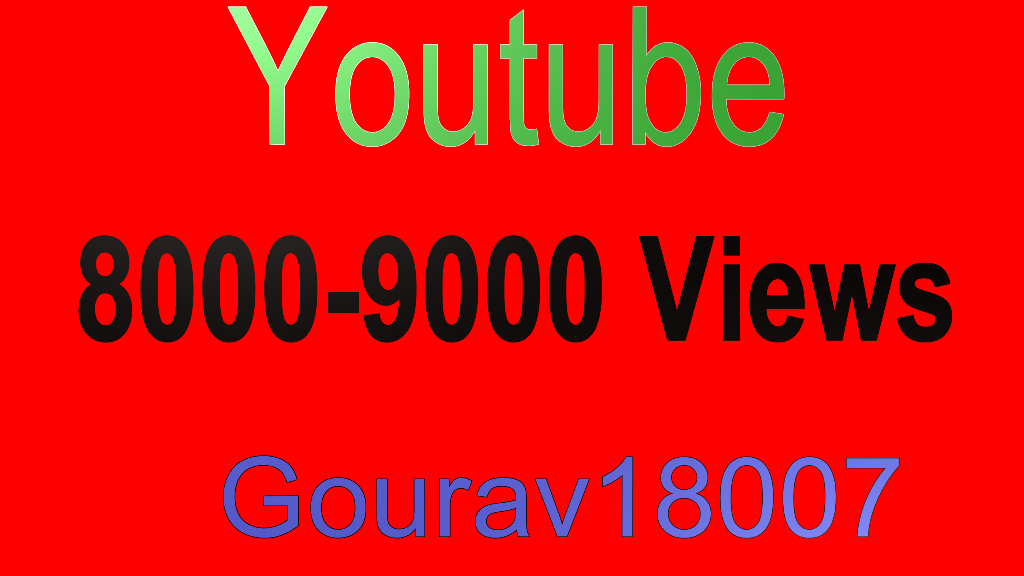 8000-9000 High Quality youtube views