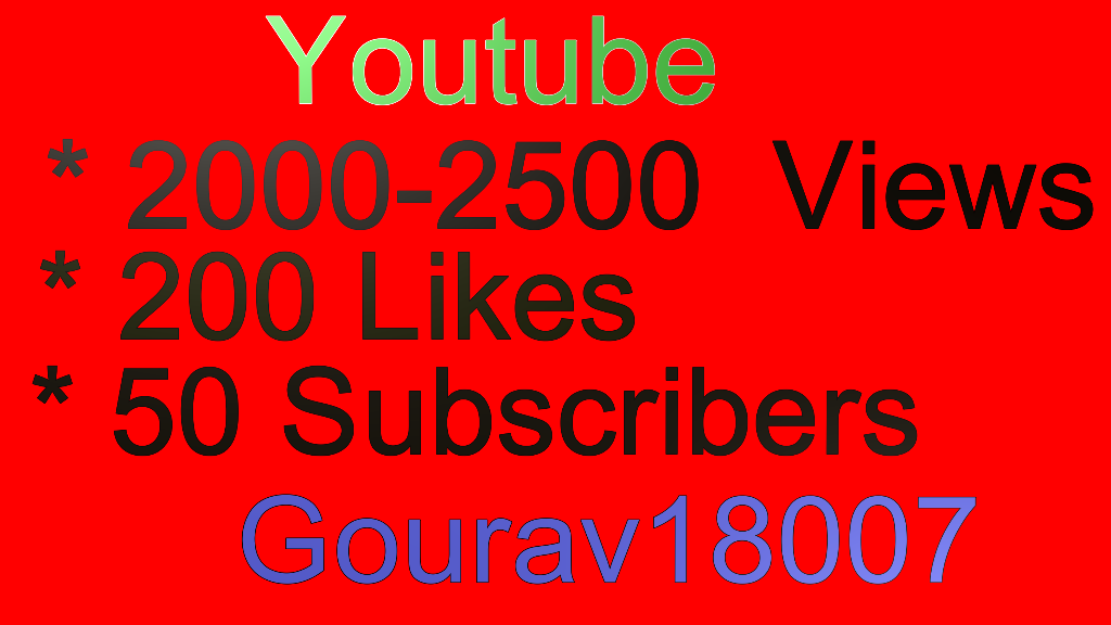 2000-2500 YouTube Views Or Youtube Or Soundcloud 200 Likes Or 50 Subscribers