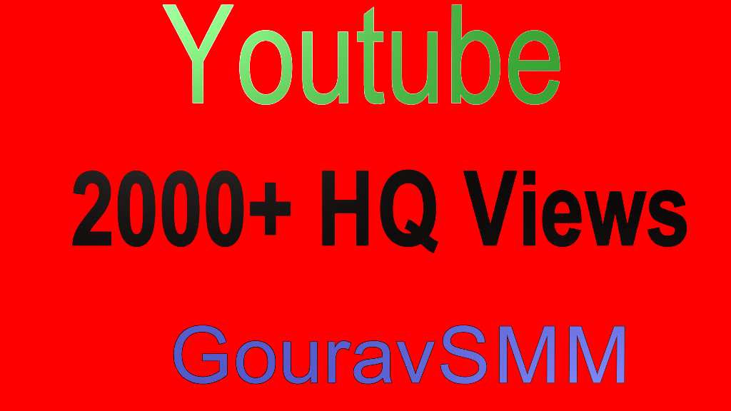 2000+ Youtube High Quality Views