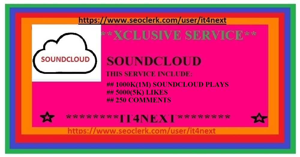 GET 5000 SOUNDCLOUD LIKES  or FOLLOWERS + 500 REPOSTS + 250 SOUNDCLOUD COMMENTS