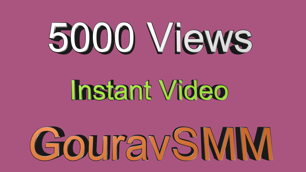 5000 Instant Video High Quality Views