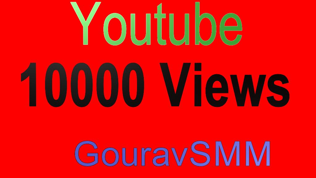Youtube 10000+  High Quality Views