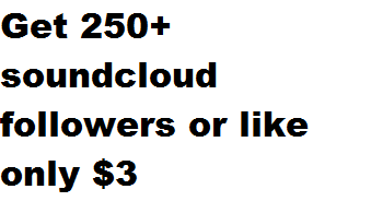 I will Give you real and permanent 250+ high quality and active soundcloud like or followers only