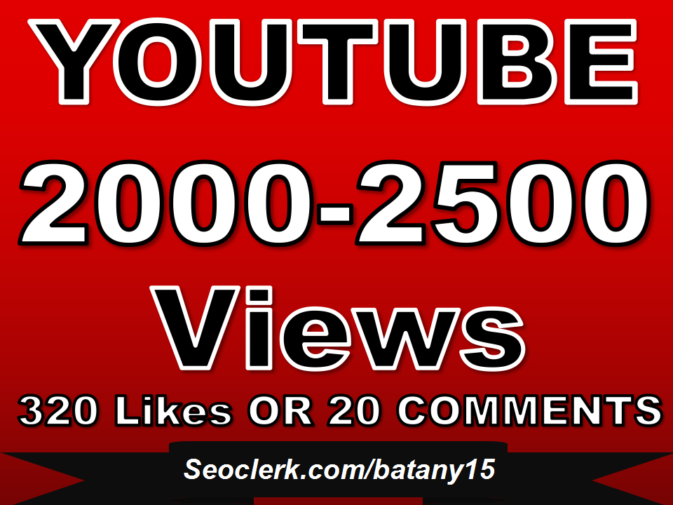 Fast 2000-2500 YouTube Views OR 320+ YouTube Likes OR  20 Custom YouTube Comments in Just 1 Day