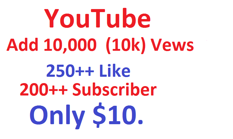 I will give you real 10000++ (10k) youtube views & 250++ Like & 200 Youtube Subscrier