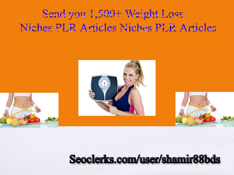 Send you 1,500+ Weight Loss Niches PLR Articles