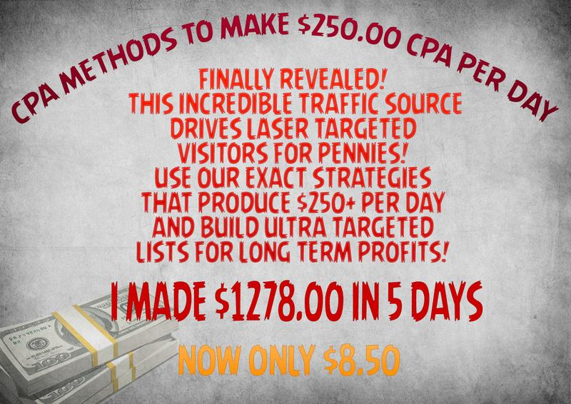 CPA Secrets 250.00 Dollar CPA Offers Pay Days & ULTRA Targeted List Building! Get Hot TRAFFIC