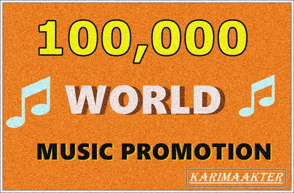 100,000 GLOBAL WORLD USA SONG PROMOTION